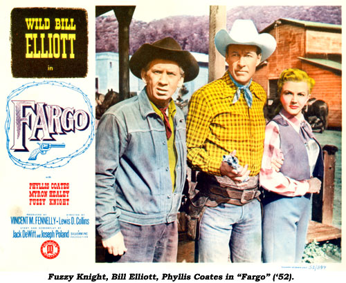 "Fuzzy Knight, Bill Elliott, Phyllis Coates in ""Fargo"" ('52)."
