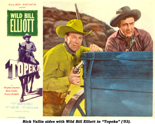 "Rick Vallin sides with Wild Bill Elliott in ""Topeka"" ('53)."