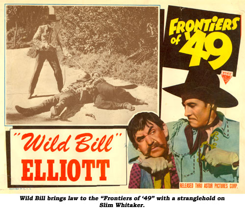 "Wild Bill brings law to the ""Frontiers of '49"" with a stranglehold on Slim Whitaker."