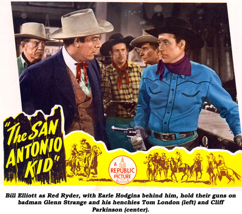 "Bill Elliott as Red Ryder, with Earle Hodgins behind him, hold their guns on badman Glenn Strange and his hencies Tom London (left) and Cliff Parkman (center) in this scene from ""The San Antonio Kid""."