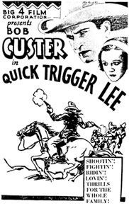 "Newspaper ad for ""Quick Trigger Lee"" starring Bob Custer."