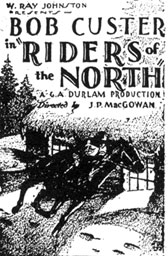 "Newspaper ad for Bob Custer in ""Riders of the North""."