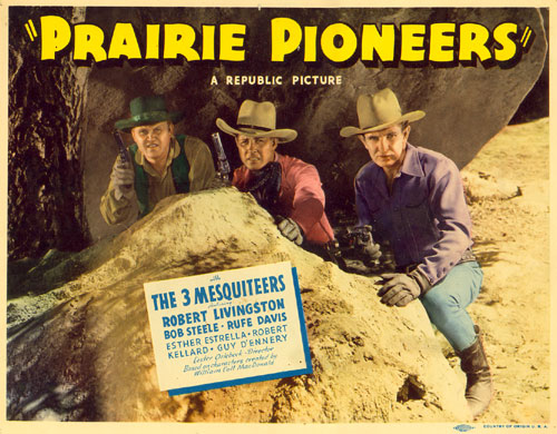 "Title card for ""Prairie Pioneers"" starring the Three Mesquiteers--Rufe Davis, Bob Livingston and Bob Steele."