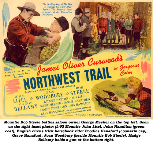 Mountie Bob Steele battles saloon owner George Meeker on the top left. Seen on the right inset photo: (L-R) Mountie John Litel, John Hamilton (green coat), English circus trick horseback rider Poodles Hanaford (coonskin cap), Grace Hanaford (?), Joan Woodbury (beside Mountie Bob Steele). Madge Bellamy holds a gun at the bottom right.