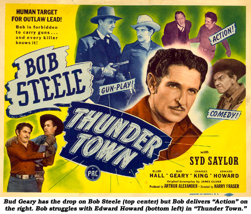 "Bud Geary has the drop on Bob Steele (top center) but Bob delivers ""Action"" on the right. Bob struggles with Edward Howard (bottom left) in ""Thunder Town""."