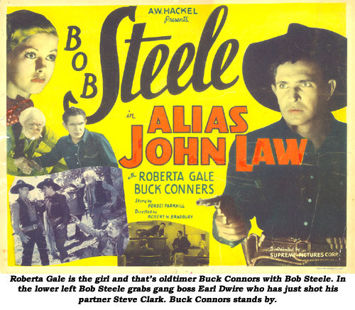 Roberta Gale is the girl and that's oldtimer Buck Connors with Bob Steele. In the lower left Bob Steele grabs gang boss Earl Dwire who has just shot his partner Steve Clark. Buck Connors stands by.