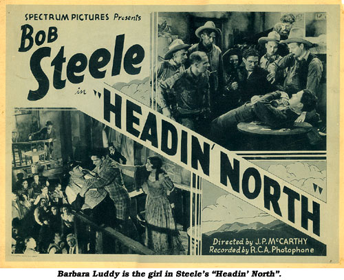 "Barbara Luddy is the girl in Steele's ""Headin' North""."