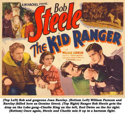 (Top Left) Bob and gorgeous Joan Barclay. (Bottom Left) William Farnum and Barclay (billed here as Geraine Greer). (Top Right) Ranger Bob Steele gets the drop on the Lobob gang--Charlie King on the left, Earl Dwire on the far right. (Bottom) Once again, Steele and Charlie mix it up in a barroom fight.