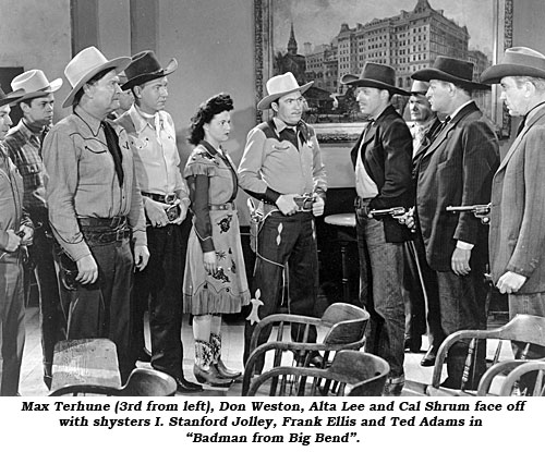 "Max Terhune (3rd from left), Don Weston, Alta Lee and Cal Shrum face off with shysters I. Standford Jolley, Frank Ellis and Ted Adams in ""Badman from Big Bend""."