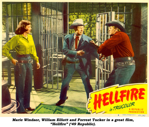 "Marie Windsor, William Elliott and Forrest Tucker in a great film, ""Hellfire"" ('49 Republic)."