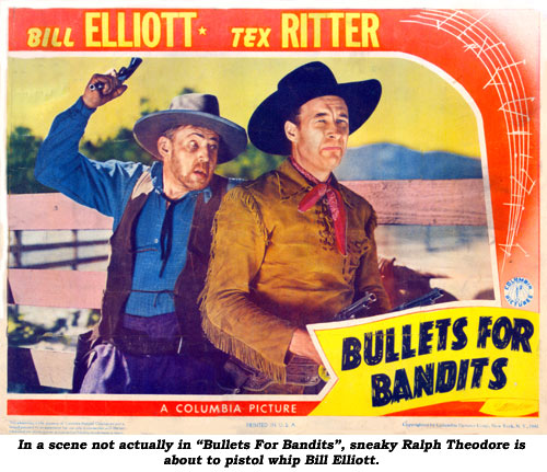 "In a scene not actually in ""Bullets For Bandits"", sneaky Ralph Theodore is about to pistol whip Bill Elliott."