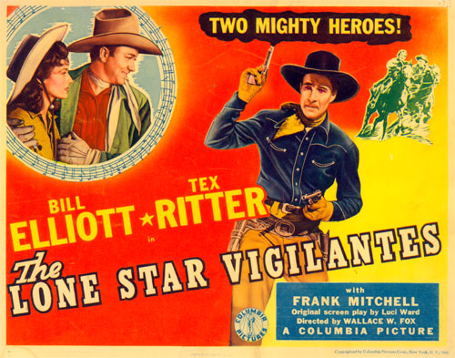 "Title card for ""The Lone Star Vigilantes"" starring Bill Elliott and Tex Ritter."
