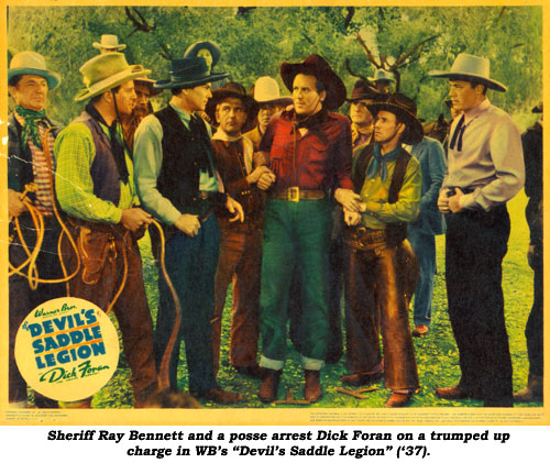 "Sheriff Ray Bennett and a posse arrest Dick Foran on a trumped up charge in WB's ""Devil's Saddle Legion"" ('37)."