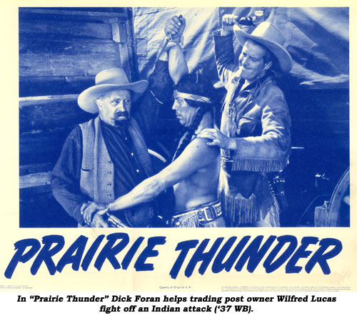 "In ""Prairie Thunder"" Dick Foran helps trading post owner Wilfred Lucas fight off an Indian attack ('37 WB)."
