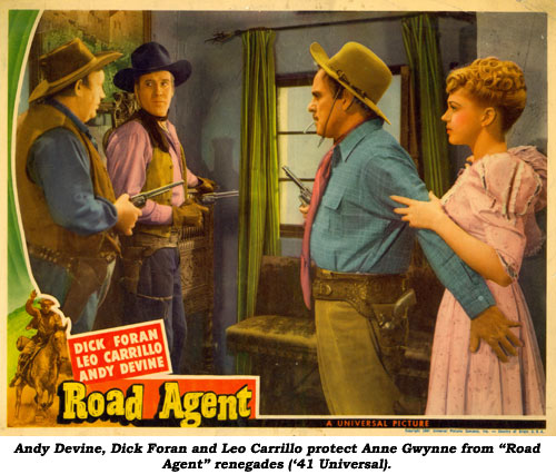 "Andy Devine, Dick Foran and Leo Carrillo protect Anne Gwynne from ""Road Agent"" renegades ('41 Universal)."