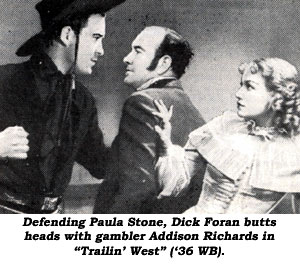 "Defending Paula Stone, Dick Foran butts heads with gambler Addison Richards in ""Trailin' West"" ('36 WB)."