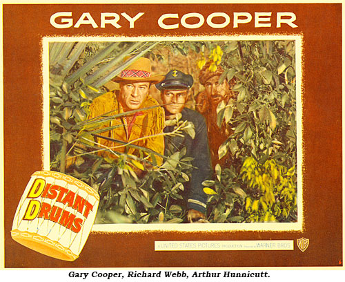 "Gary Cooper, Richard Webb, Arthur Hunnicutt on the lobby card for ""Distant Drums""."