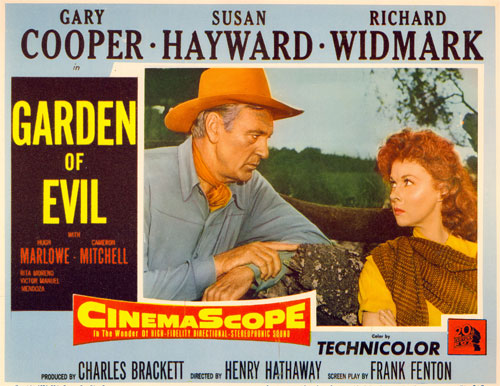 "Gary Cooper and Susan Hayward star in ""Garden of Evil""."