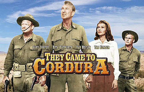 """They Came to Cordura"" starring Gary Cooper, Rita Hayworth, Van Heflin and Tab Hunter."
