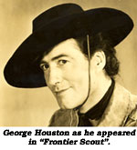 "George Houston as he appeared in ""Frontier Scout""."