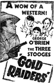 "Newspaper ad for ""Gold Raiders"" starring George O'Brien and The Three Stooges."
