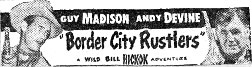 "Ad for ""Border City Rustlers""."