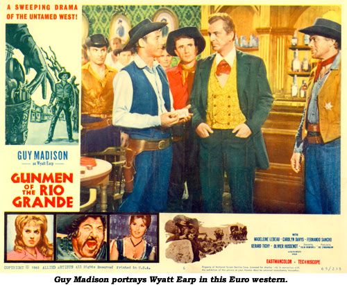 "In the Eurowestern ""Gunmen of the Rio Grande"" Guy Madison portray's Wyatt Earp."