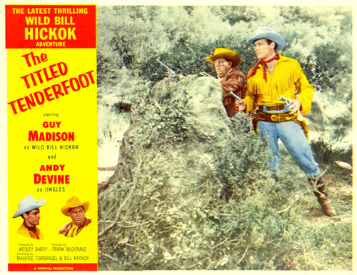 "Wild Bill Hickok in ""Titled Tenderfoot"" with Guy Madison."