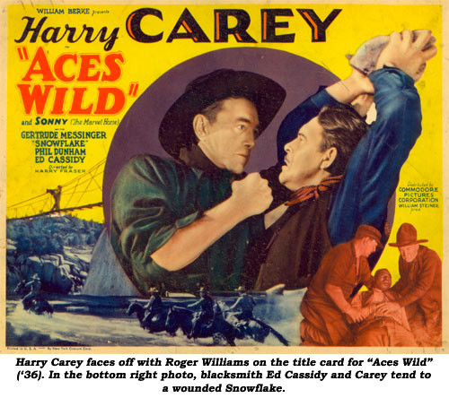 "Harry Carey faces off with Roger Williams on the title card for ""Aces Wild"" ('36). In the bottom right photo, blacksmith Ed Cassidy and Carey tend to a wounded Snowflake."