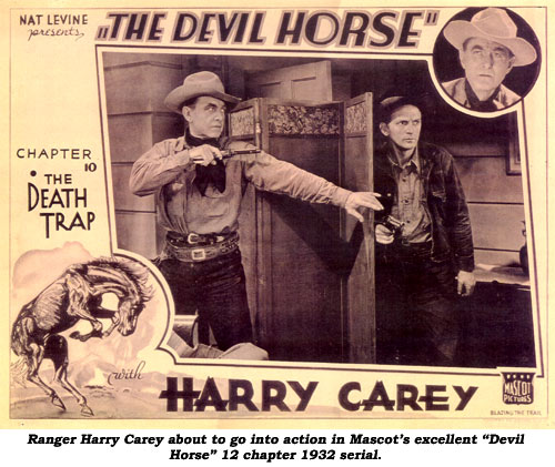 "Ranger Harry Carey about to go into action in Mascot's excellent ""Devil Horse"" 12 chapter 1932 serial."