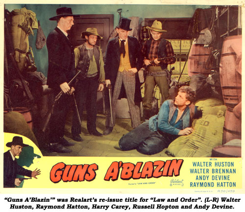 """Guns A'blazin'"" was Realart's re-issue title for ""Law and Order"". (L-R) Walter Huston, Raymond Hatton, Harry Carey, Russell Hopton and Andy Devine."