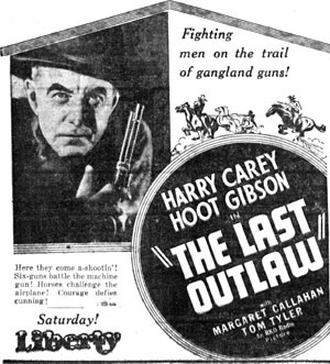 "Newspaper ad for ""The Last Outlaw"" starring Harry Carey and Hoot Gibson."