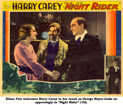 "Elinor Fair welcomes Harry Carey to her ranch as George Hayes looks on approvingly in ""Night Riders"" ('32)."