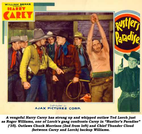 "A vengeful Harry Carey has strung up and whipped outlaw Ted Lorch just as Roger Williams, one of Lorch's gang confronts Carey in ""Rustler's Paradise"" ('35). Outlaws Chuck Morrison (2nd from left) and Chief Thunder Cloud (between Carey and Lorch) backup Williams."