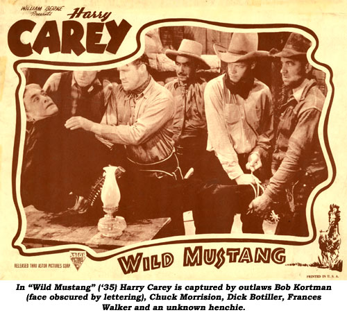 "In ""Wild Mustang"" ('35) Harry Carey is captured by outlaws Bob Kortman (face obscured by lettering), Chuck Morrison, Dick Botiller, Frances Walker and an unknown henchie."