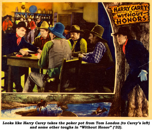 "Looks like Harry Carey takes a poker pot from Tom London (to Carey's left) and some other toughs in ""Without Honor"" ('32)."