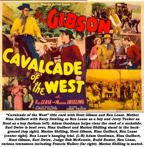"""Cavalcade of the West"" title card with Hoot Gibson and Rex Lease. Mother Nina Guilbert with Barry Dowling as Rex Lease as a boy and Jerry Tucker as Hoot as a boy (bottom left). Adam Goodman helps clear the road of a rockslide. Earl Dwire is bent over, Nina Guilbert and Marion Shilling stand in the background (top right). Marion Shilling, Hoot Gibson, Nina Guilbert, Rex Lease (center right). Rex Lease's hanging trial. (L-R) Adam Goodman, Nina Guilbert, Hoot Gibson, Earl Dwire, Judge Bob McKenzie, Budd Buster, Rex Lease, various townsmen including Francis Walker (far right). Marion Shilling is seated."