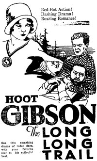 "Ad for Hoot Gibson in ""Long, Long Trail""."