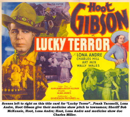 "Scenes left to right on this title card for ""Lucky Terror""...Frank Yaconelli, Lona Andre, Hoot Gibson five their medicine show pitch to townsmen; Sheriff Bob McKenzie, Hoot, Lone Andre; Hoot, Lona Andre and medicine show doc Charles Miller."