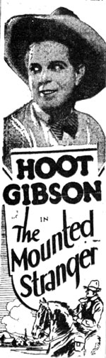 "Ad for Hoot Gibson in ""The Mounted Stranger""."
