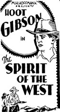 "Ad for ""The Spirit of the West"" starring Hoot Gibson."