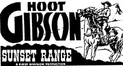 "Ad for Hoot Gibson's ""Sunset Range""."