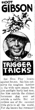 "Ad for Hoot Gibson in ""Trigger Tricks""."