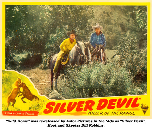 """Wild Horse"" was re-released by Astor Pictures in the '40s as ""Silver Devil"". Hoot and Skeeter Bill Robbins on horseback pictured here."