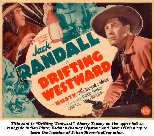 "Title card to ""Drifting Westward"". Sherry Tansey on the upper left as renegade Indian Piute; badmen Stanley Blystone and Dave O'Brien tyr to learn the location of Julian Rivero's silver mine."