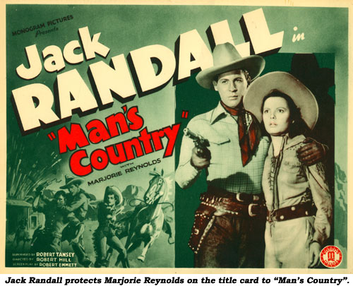 "Jack Randall protects Marjorie Reynolds on the title card to ""Man's Country""."