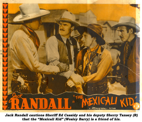"Jack Randall cautions Sheriff Ed Cassidy and his deputy Sherry Tansey (R) that the ""Mexicali Kid"" (Wesley Barry) is a friend of his."