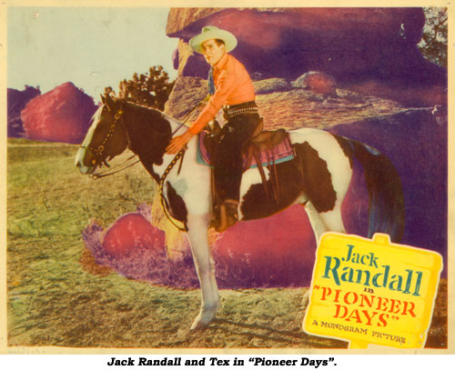"Jack Randall and Tex, his horse, in ""Pioneer Days""."