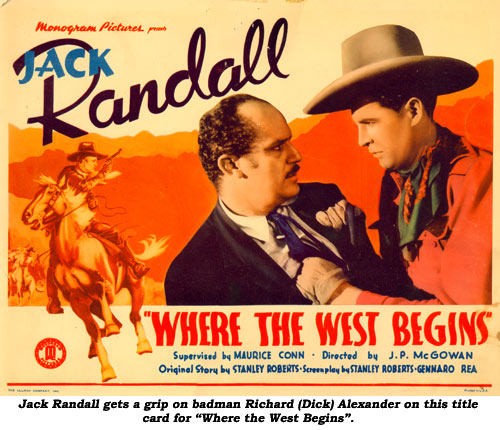 "Jack Randall gets a grip of badman Richard (Dick) Alexander on this title card for ""Where the West Begins""."