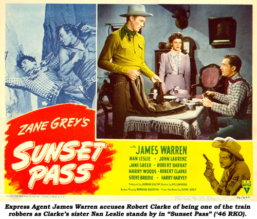 "Express Agent James Warren accuses Robert Clarke of being one of the train robbers as Clarke's sister Nan Leslie stands by in ""Sunset Pass"" ('46 RKO)."